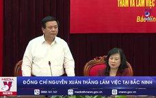 Đồng chí Nguyễn Xuân Thắng làm việc tại Bắc Ninh