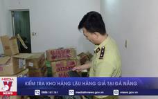 Kiểm tra kho hàng lậu hàng giả tại Đà Nẵng