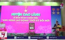 """Đồng Tháp: Huyện Cao Lãnh nhận danh hiệu """"Anh hùng Lao động"""" thời kỳ đổi mới"""