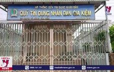 Bắt 6 đối tượng liên quan đến Quỹ tín dụng nhân dân Gia Kiệm, Đồng Nai