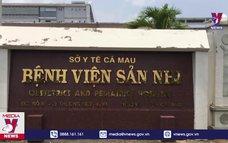 Bệnh viện Sản – Nhi Cà Mau hoạt động bình thường trở lại