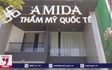 Khởi tố vụ án tại thẩm mỹ viện Amida