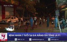 Bệnh nhân 7 tuổi  mắc COVID-19 tại Đà Nẵng đã từng là F1