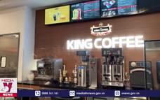King Coffee mở cửa hàng đầu tiên tại Mỹ