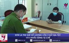 Sơn La thu giữ số lượng lớn chất ma túy và 5 khẩu súng tự chế