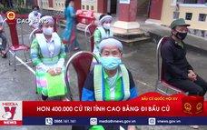 Hơn 400.000 cử tri tỉnh Cao Bằng đi bầu cử