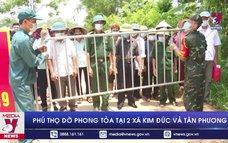 Phú Thọ dỡ phong tỏa tại 2 xã Kim Đức và Tân Phương