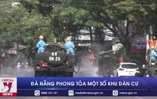 Đà Nẵng phong tỏa một số khu dân cư
