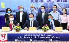 Đoạn cao tốc Bắc - Nam đầu tiên được ký kết theo hình thức PPP