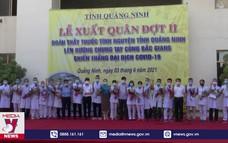 Quảng Ninh tiếp tục chi viện y tế hỗ trợ Bắc Giang