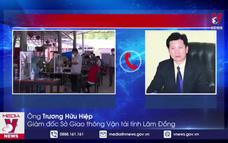 Tháo gỡ khó khăn tại chốt kiểm soát nối Lâm Đồng với TP. HCM