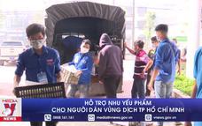 Hỗ trợ nhu yếu phẩm cho người dân vùng dịch TP Hồ Chí Minh