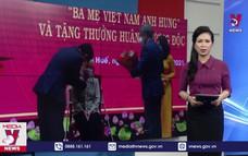 Thừa Thiên – Huế trao tặng danh hiệu Mẹ Việt Nam anh hùng