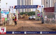 Hà Nội thần tốc xây dựng Bệnh viện dã chiến tại quận Hoàng Mai