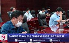 Đà Nẵng sẽ đảm bảo cung ứng hàng hóa