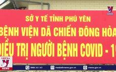 Bộ Y tế kiểm tra công tác phòng chống dịch COVID-19 tại Phú Yên