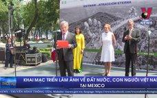 """Khai mạc triển lãm ảnh """"Việt Nam – Cuốn hút bất tận"""" tại Mexico"""
