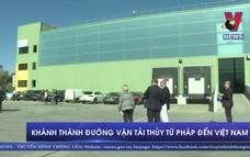 Khánh thành đường vận tải thủy từ Pháp đến Việt Nam