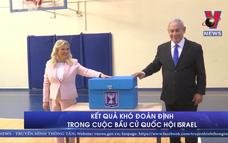 Kết quả khó đoán định trong cuộc bầu cử Quốc hội Israel