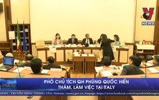 Phó Chủ tịch QH Phùng Quốc Hiển thăm, làm việc tại Italy