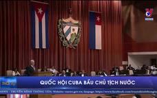 Quốc hội Cuba bầu Chủ tịch nước