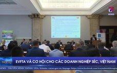 EVFTA và cơ hội cho các doanh nghiệp Séc, Việt Nam