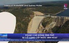 Sydney chủ động ứng phó sự cố cung cấp nước sinh hoạt