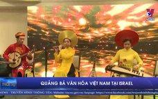 Quảng bá văn hóa Việt Nam tại Israel.