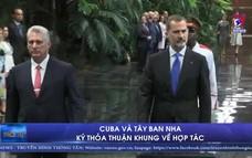 Cuba và Tây Ban Nha ký thỏa thuận khung về hợp tác