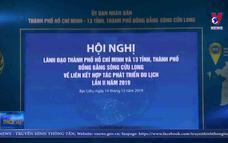 Hợp tác phát triển du lịch giữa TP Hồ Chí Minh và vùng ĐBSCL
