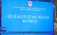 Đại sứ Việt Nam gặp gỡ báo giới Trung Quốc