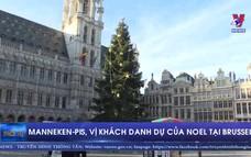 Manneken-Pis, vị khách danh dự của Noel tại Brussels