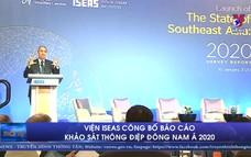 Viện ISEAS công bố báo cáo khảo sát Thông điệp Đông Nam Á 2020