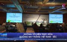 Hướng tới hiện thực hóa đường bay thẳng Việt Nam - Séc