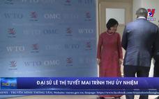 Đại sứ Lê Thị Tuyết Mai trình Thư ủy nhiệm