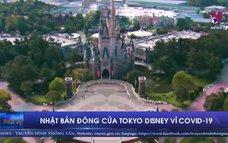 Nhật Bản đóng cửa Tokyo Disney vì COVID-19
