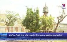Khởi công Đài Hữu nghị Việt Nam – Campuchia thứ 20