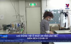 Lao động Việt ở Nhật an tâm làm việc giữa dịch COVID-19