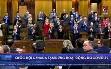 Quốc hội Canada tạm dừng hoạt động do COVID-19