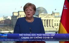 Thủ tướng Đức phát thông điệp chung tay chống COVID-19