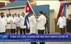 Cuba cử y bác sĩ sang hỗ trợ Italy ngăn COVID-19