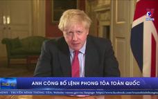 Thủ tướng Anh công bố lệnh phong tỏa toàn quốc