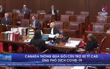 Canada thông qua gói cứu trợ 82 tỷ CAD ứng phó dịch COVID-19
