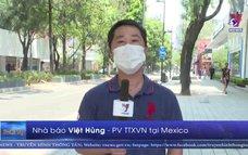 Mexico tăng cường phòng chống dịch COVID-19