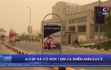 Ai Cập đã có hơn 1.000 ca nhiễm SARS-CoV-2