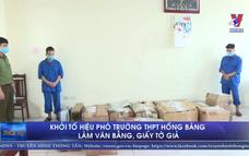 Khởi tố Hiệu phó trường THPT Hồng Bàng làm văn bằng, giấy tờ giả