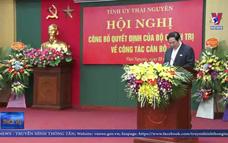 Trưởng Ban Dân nguyện QH giữ chức Bí thư tỉnh ủy Thái Nguyên