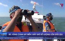 BTL vùng Cảnh sát biển 3 bắt giữ số lượng lớn dầu lậu