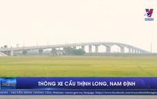 Thông xe cầu Thịnh Long, Nam Định