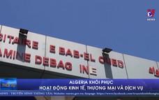 Algeria khôi phục hoạt động kinh tế, thương mại và dịch vụ